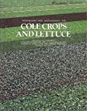 Integrated Pest Management for Cole Crops and Lettuce, Flint, Mary Louise, 0931876702