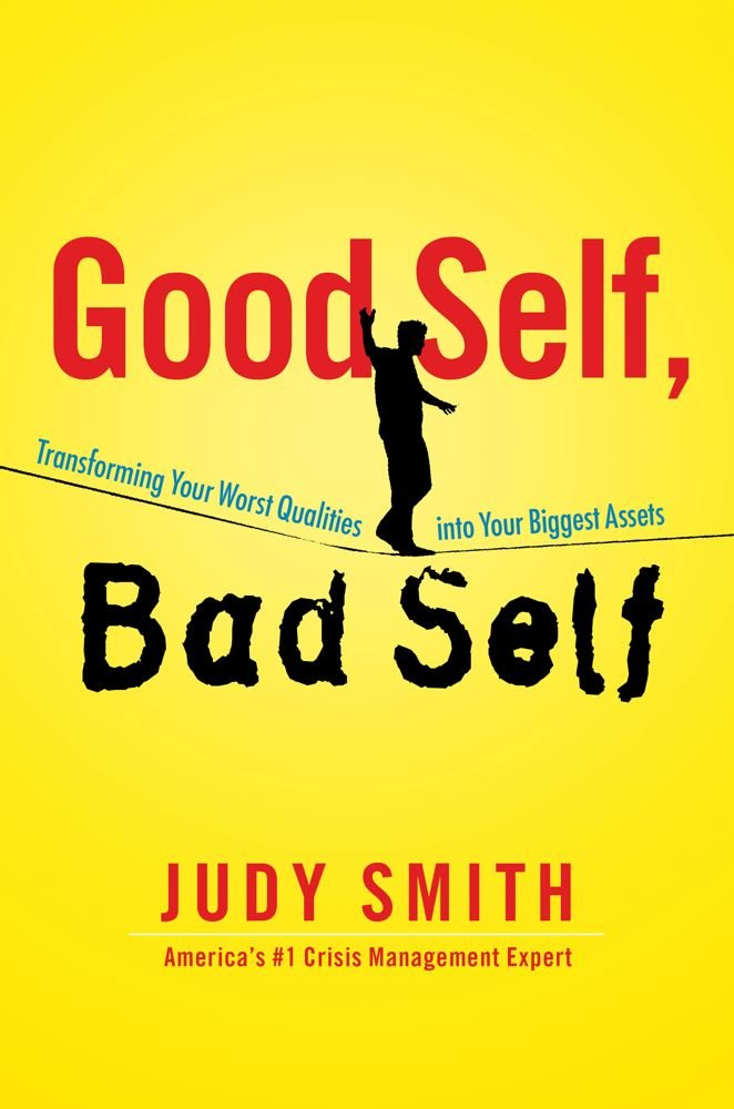 Download Good Self, Bad Self: Transforming Your Worst Qualities into Your Biggest Assets PDF