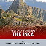 History for Kids: The Inca |  Charles River Editors