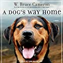 A Dog's Way Home Audiobook by W. Bruce Cameron Narrated by Ann Marie Lee