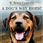 A Dog's Way Home | W. Bruce Cameron