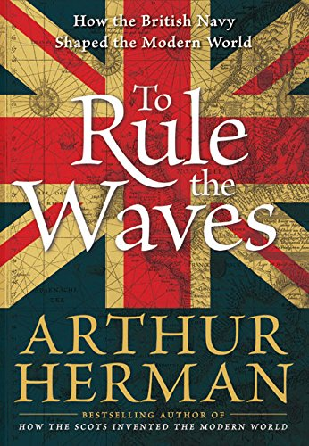 to-rule-the-waves-how-the-british-navy-shaped-the-modern-world