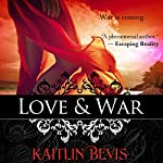 Love & War: The Daughters of Zeus, Book 5 | Kaitlin Bevis