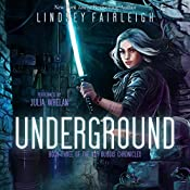 Underground: Kat Dubois Chronicles, Book 3 | Lindsey Fairleigh