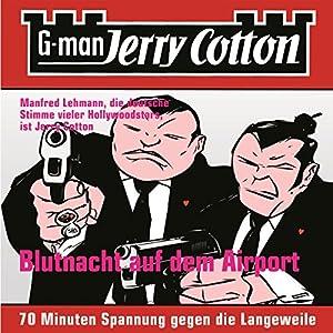 Blutnacht auf dem Airport (Jerry Cotton 4) Hörbuch