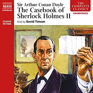 The Casebook of Sherlock Holmes, Volume II Audiobook