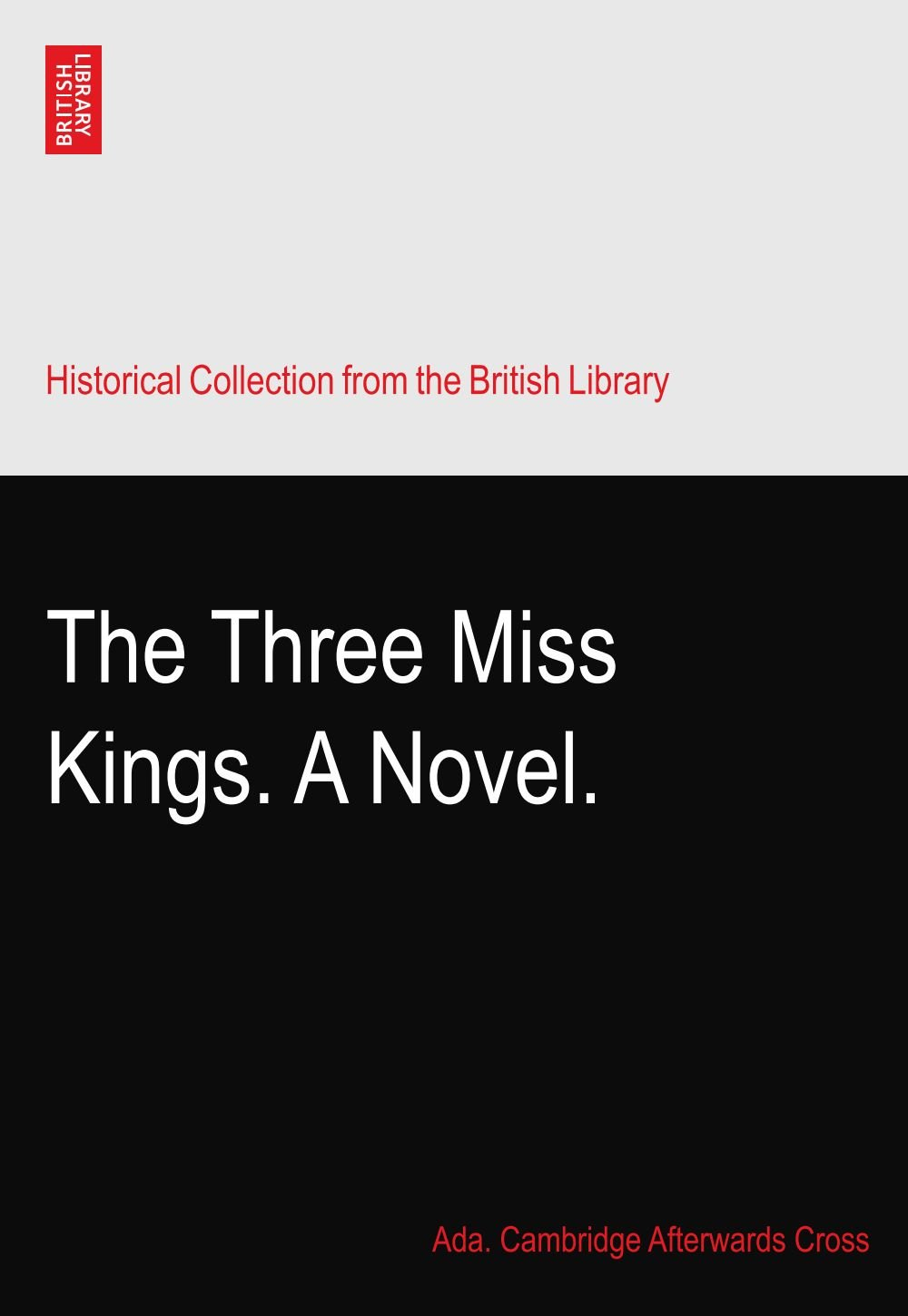Read Online The Three Miss Kings. A Novel. PDF