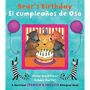 Bear's Birthday / El Cumpleanos de Oso Stella Blackstone and Debbie Harter