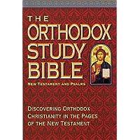 The Orthodox Study Bible: New Testament & Psalms