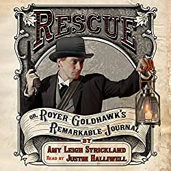 Rescue OR, Royer Goldhawk's Remarkable Journal, Book 1