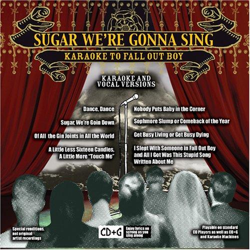 Sugar Were Gonna Sing: Karaoke Fall Out Boy (Karaoke Punk)