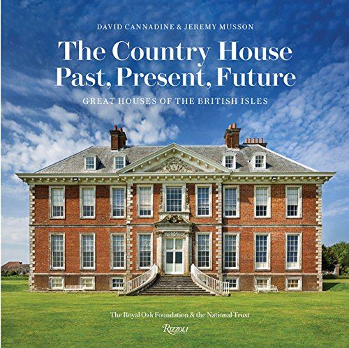 The Country House: Past, Present, Future: Great Houses of The British Isles (Best Interior Designers San Francisco)
