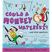 Could a Monkey Waterski?: Hilarious scenes bring monkey facts to life!