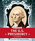 img - for The U.S. Presidency (By the People) book / textbook / text book