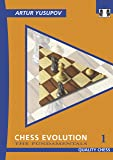 Chess Evolution 1: The Fundamentals (Yusupov's Chess School)
