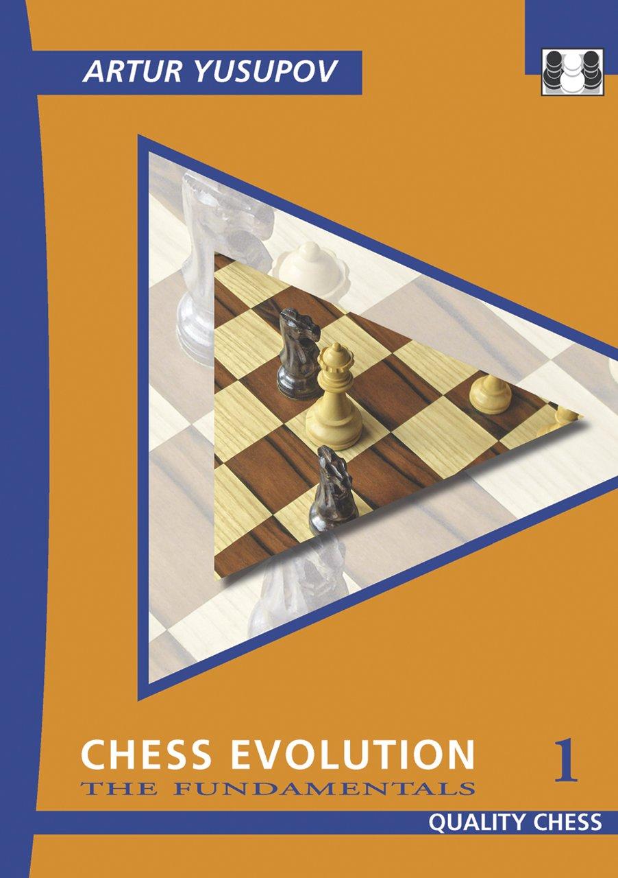 Chess Evolution 1: The Fundamentals (Yusupov's Chess School ...