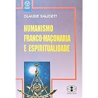 Humanismo, Franco-Maçonaria e Espiritualidade