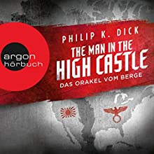 The Man in the High Castle: Das Orakel vom Berge Audiobook by Philip K. Dick Narrated by Richard Barenberg