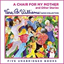 A Chair for My Mother and Other Stories Audiobook by Vera B. Williams Narrated by Martha Plimpton