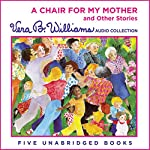 A Chair for My Mother and Other Stories  | Vera B. Williams