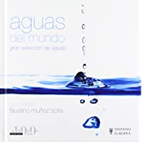 Aguas del mundo. Gran seleccion de aguas (Salud de hoy/ Health for Today