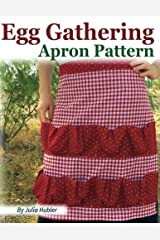Egg Gathering Apron Pattern: Learn how to sew your own Egg Gathering Apron! Paperback