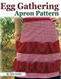img - for Egg Gathering Apron Pattern: Learn how to sew your own Egg Gathering Apron! book / textbook / text book