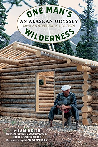 (One Man's Wilderness, 50th Anniversary Edition: An Alaskan Odyssey)