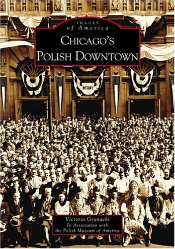 Chicago's Polish Downtown (Images of America) (Downtown, Mn)