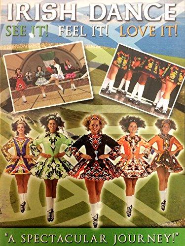 Irish Dance - See It, Feel It, Love it!