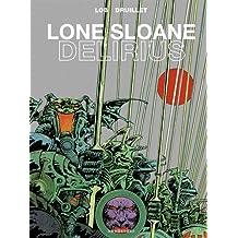 LONE SLOANE : DÉLIRIUS N.É.