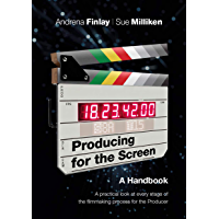 Producing for the Screen: A Handbook