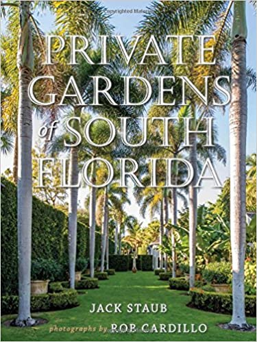 Private Gardens Of South Florida: Jack Staub, Rob Cardillo: 9781423638100:  Amazon.com: Books