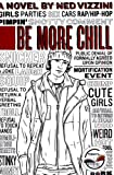 img - for By Ned Vizzini - Be More Chill: A Novel (8.2.2005) book / textbook / text book