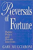 Reversals of Fortune : Public Policy and Private Interests, Mucciaroni, Gary, 0815758766