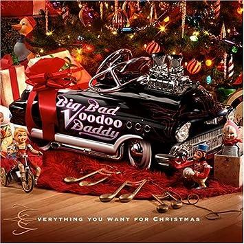 Big Bad Voodoo Daddy - Everything You Want for Christmas - Amazon ...