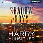 Shadow Boys: A Jon Cantrell Thriller, Book 2 | Harry Hunsicker