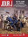 Jour J, tome 25 : Notre Dame de Londres par Pilipovic