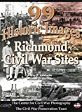 img - for 99 Historic Images of Richmond Civil War Sites book / textbook / text book