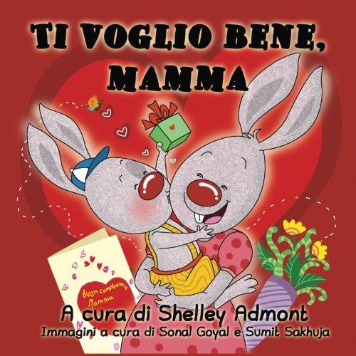 Read Online Ti voglio bene, mamma: I love My Mom (Italian Edition) (I Love to...) pdf epub