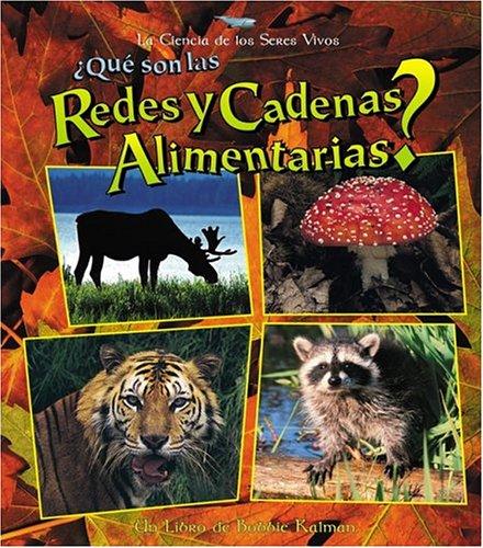 Read Online Que Son Las Redes Y Cadenas Alimentarias? / What are Food Chains and Webs? (La Ciencia de los Seres Vivos / The Science of Living Things) (Spanish Edition) PDF