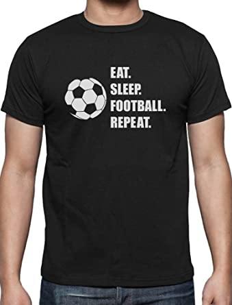 Eat Sleep Football Repeat T Shirt Footballer Gift All Colours Tee Mens T-Shirt