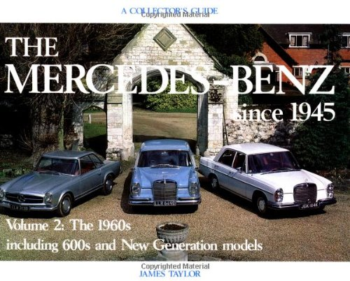 The Mercedes-Benz Since 1945: The 1960's (Collector's Guides)