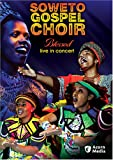 Soweto Gospel Choir - Blessed Live in Concert