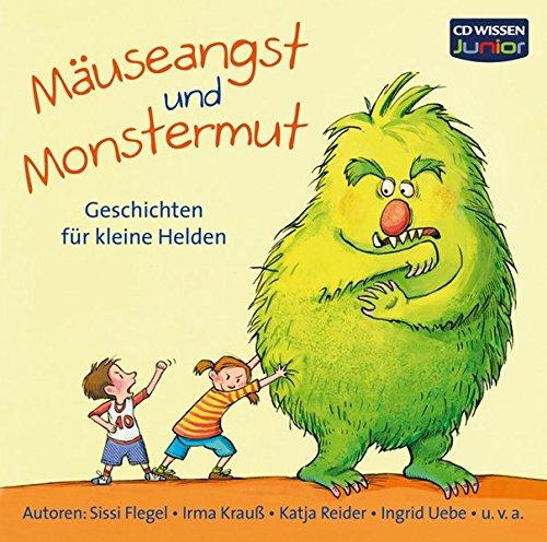 CD WISSEN Junior - Mäuseangst und Monstermut. Geschichten für kleine Helden, 2 CDs