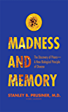 Madness and Memory:The Discovery of Prions--A New Biological Principle of Disease
