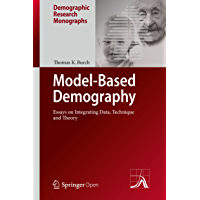 Model-Based Demography: Essays on Integrating Data, Technique and Theory (Demographic Research Monographs) (English Edition)