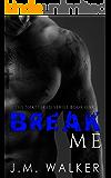 Break Me (Shattered Book 1)