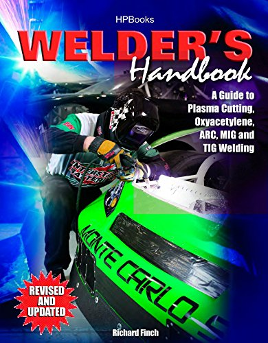Pdf Home Welder's Handbook: A Guide to Plasma Cutting, Oxyacetylene, ARC, MIG and TIG Welding, Revised and Updated