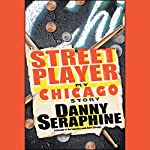 Street Player: My Chicago Story | Danny Seraphine